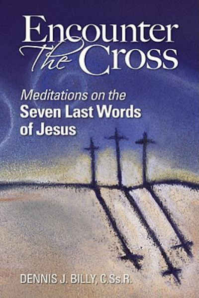 Encounter The Cross Meditations On The Seven Last  (SKU 11072638147)