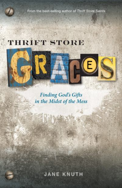 Thrift Store Graces Finding Gods Gifts In The Midst Of The Mess (SKU 11152156144)
