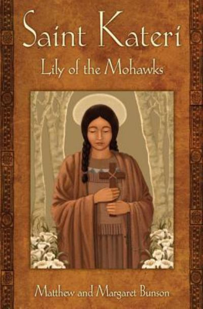 Saint Kateri Lily Of The Mohawks (SKU 11191698147)