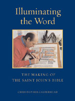 Illuminating The Word The Making Of The Saint Johns Bible