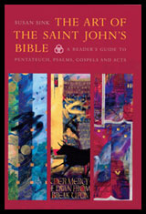 Art Of The Saint Johns Bible A Readers Guide To Pentateuch, Psalms, Gospels And